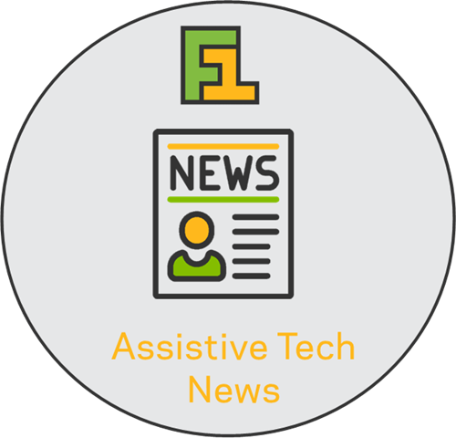 F1S Assistive Tech News