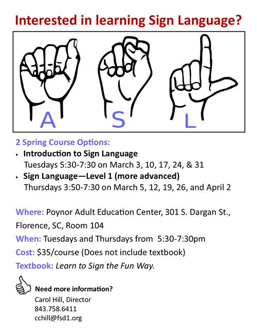 For Sign Language Class information, contact 842.758.6411 or email cchill@fsd1.org