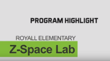 Program Highlight - Royall Elementary - Z-Space Lab